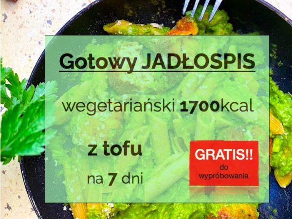 Jadłospis wegetariański z tofu 1700 kcal